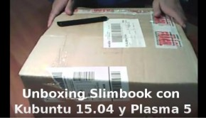 Unboxing Slimbook con Kubuntu 15.04 y Plasma 5