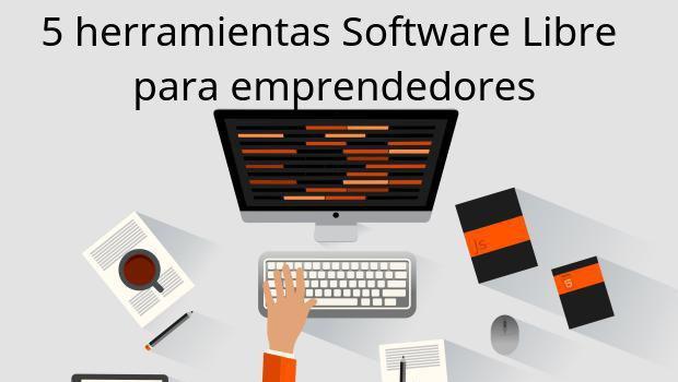 5 herramientas Software Libre para emprendedores
