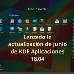 Lanzada la actualización de junio de KDE Aplicaciones 18.04