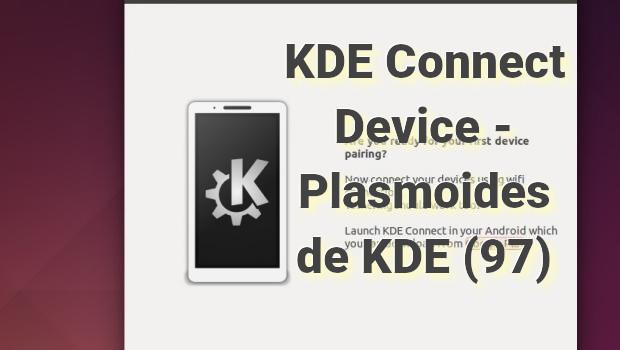 KDE Connect Device - Plasmoides de KDE (97) - KDE Blog