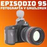 Álvaro Mora, fotografía y GNU/Linux en los episodios #95 y #96 de Podcast Linux